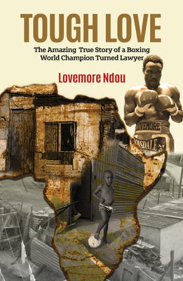 Tough Love: The Amazing True Story of a Boxing World Champion turned Lawyer.  Cover Image