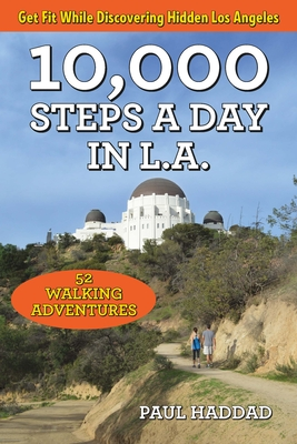 10,000 Steps a Day in L.A.: 52 Walking Adventures cover