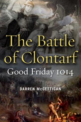 The Battle of Clontarf: Good Friday, 1014 Cover Image