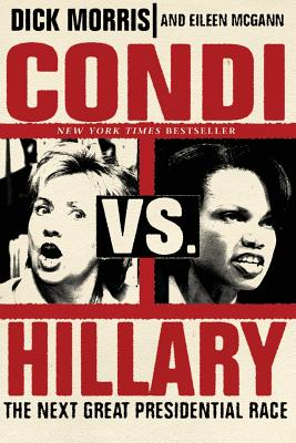 Condi Vs. Hillary: The Next Great Presidential Race Cover Image