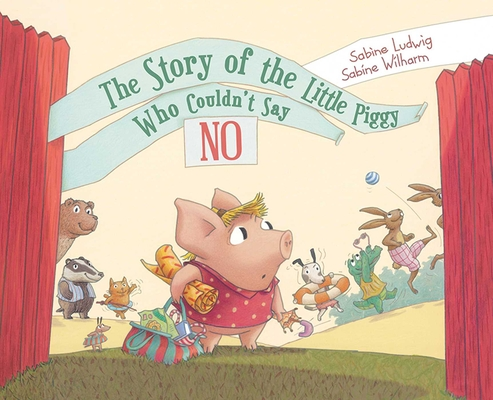 The Story of the Little Piggy Who Couldn't Say No Cover