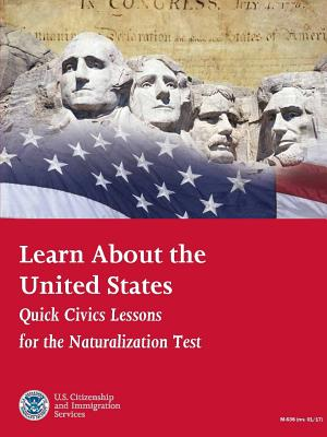 Learn About the United States: Quick Civics Lessons for the Naturalization Test (Revised January 2017) Cover Image