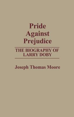 Pride Against Prejudice: The Biography of Larry Doby Cover Image