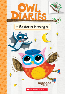 Baxter is Missing: A Branches Book (Owl Diaries #6) Cover Image
