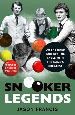 Snooker Legends: On the Road and Off the Table With Snooker's Greatest Cover Image