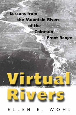 Virtual Rivers: Lessons from the Mountain Rivers of the Colorado Front Range Cover Image