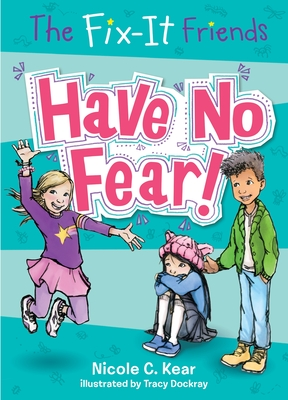 The Fix-It Friends: Have No Fear! Cover Image