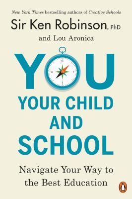 You, Your Child, and School: Navigate Your Way to the Best Education Cover Image