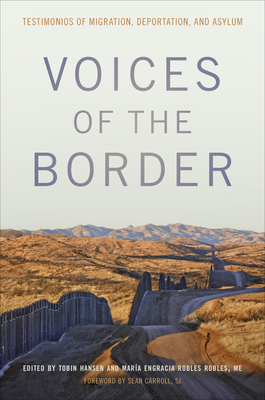 Voices of the Border: Testimonios of Migration, Deportation, and Asylum Cover Image
