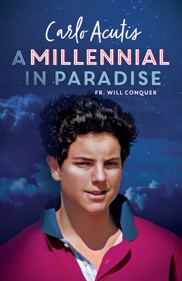 A Millennial in Paradise: Carlo Acutis Cover Image