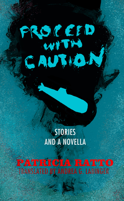 Proceed With Caution: Stories and a Novella Cover Image