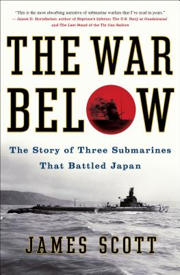 The War Below: The Story of Three Submarines That Battled Japan Cover Image