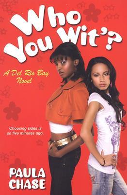 Who You Wit'?: A Del Rio Bay Clique Novel Cover Image