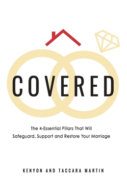 Covered: The 4-Essential Pillars That Will Safeguard, Support, and Restore Your Marriage Cover Image