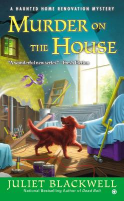 Murder on the House: A Haunted Home Renovation Mystery Cover Image