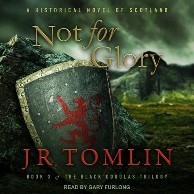 Not for Glory Lib/E: A Historical Novel of Scotland Cover Image