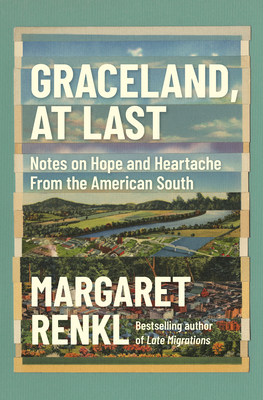 Graceland, at Last: Notes on Hope and Heartache from the American South Cover Image