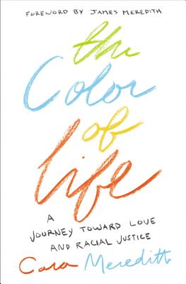 The Color of Life: A Journey Toward Love and Racial Justice Cover Image