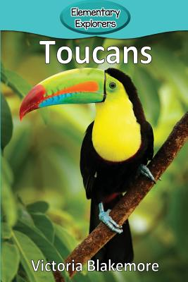 Toucans (Elementary Explorers #102) Cover Image