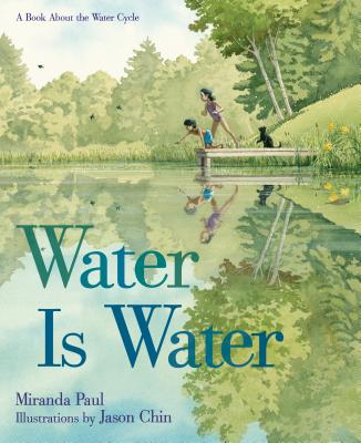 Water Is Water: A Book About the Water Cycle Cover Image