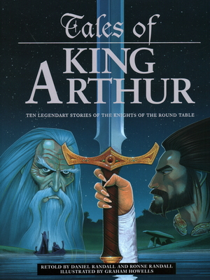 Tales of King Arthur: Ten Legendary Stories of the Knights of the Round Table Cover Image