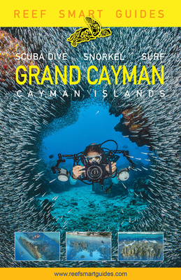 Reef Smart Guides Grand Cayman: (Best Diving Spots) Cover Image