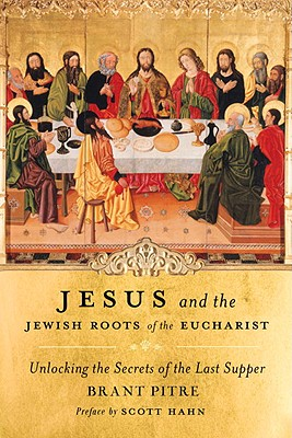 Jesus and the Jewish Roots of the Eucharist Cover