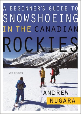 A Beginner's Guide to Snowshoeing in the Canadian Rockies Cover Image
