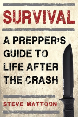 Survival: A Prepper's Guide to Life after the Crash Cover Image