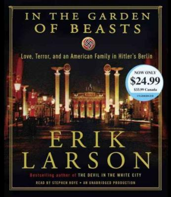 In the Garden of Beasts: Love, Terror, and an American Family in Hitler's Berlin Cover Image