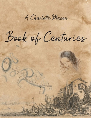 A Charlotte Mason Book of Centuries Cover Image