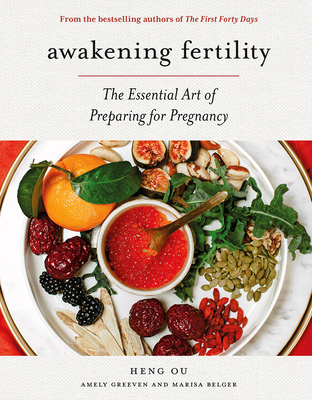 Awakening Fertility: The Essential Art of Preparing for Pregnancy by the Authors of the First Forty Days Cover Image