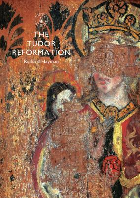 The Tudor Reformation (Shire Library) Cover Image