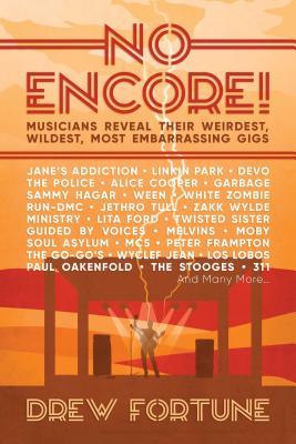 No Encore!: Musicians Reveal Their Weirdest, Wildest, Most Embarrassing Gigs Cover Image