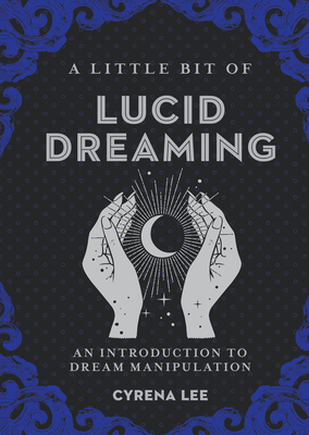 A Little Bit of Lucid Dreaming, Volume 27: An Introduction to Dream Manipulation Cover Image