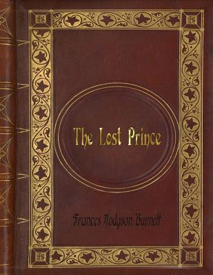 Frances Hodgson Burnett - The Lost Prince Cover Image