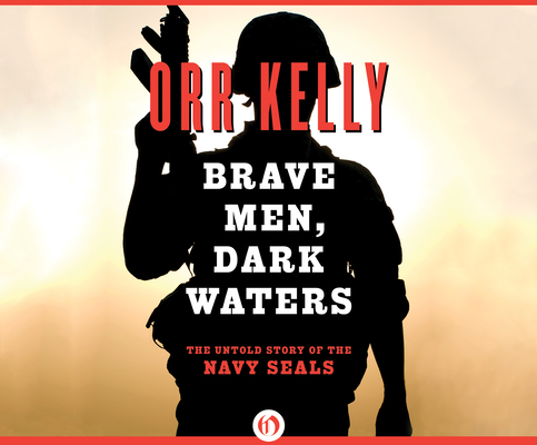 Brave Men, Dark Waters: The Untold Story of the Navy Seals Cover Image