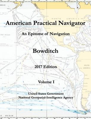 American Practical Navigator An Epitome of Navigation Bowditch 2017 Edition Volume I Cover Image