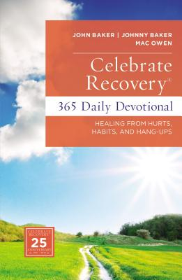 Celebrate Recovery 365 Daily Devotional: Healing from Hurts, Habits, and Hang-Ups Cover Image