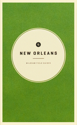 Wildsam Field Guides: New Orleans Cover Image