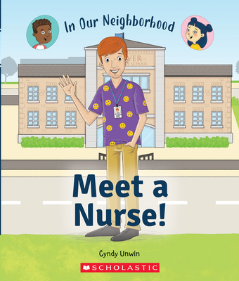 Meet a Nurse! (In Our Neighborhood) (Library Edition) Cover Image