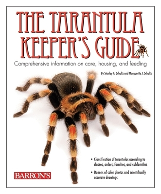 The Tarantula Keeper's Guide: Comprehensive Information on Care, Housing, and Feeding Cover Image
