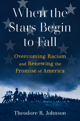 When the Stars Begin to Fall: Overcoming Racism and Renewing the Promise of America Cover Image