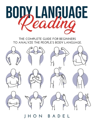 Body Language Reading: The Complete Guide for Beginners to Analyze the People's Body Language. Cover Image