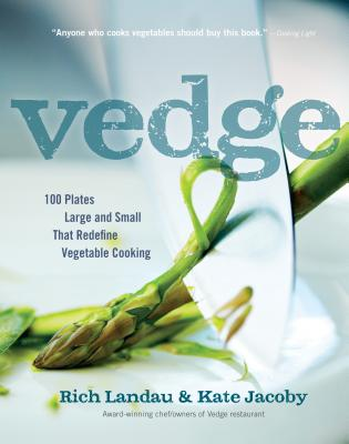 Vedge: 100 Plates Large and Small That Redefine Vegetable Cooking Cover Image