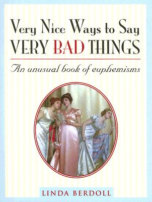 Very Nice Ways to Say Very Bad Things Cover