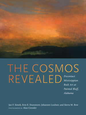 The Cosmos Revealed: Precontact Mississippian Rock Art at Painted Bluff, Alabama Cover Image