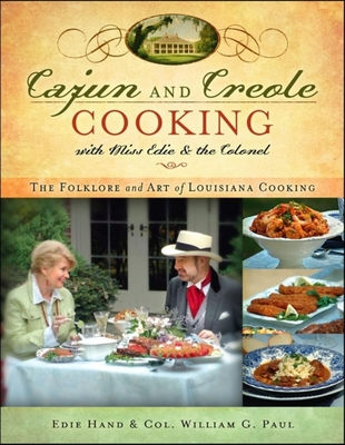 Cajun and Creole Cooking with Miss Edie and the Colonel: The Folklore and Art of Louisiana Cooking Cover Image