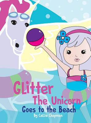 Glitter the Unicorn Goes to the Beach Cover Image