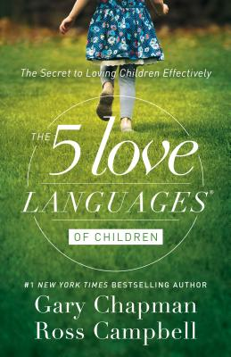 The 5 Love Languages of Children: The Secret to Loving Children Effectively Cover Image